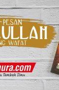 Buku Pesan-Pesan Rasulullah Menjelang Wafat (Darul Haq)