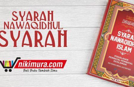 Buku Syarah Nawaqidul Islam (Pustaka Dhiya'ul Ilmi)