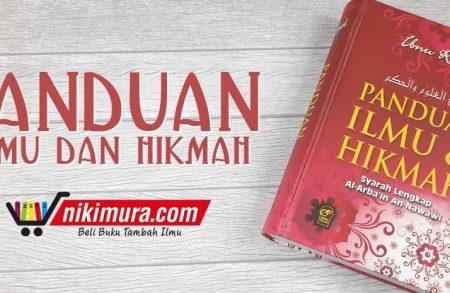 Buku Panduan Ilmu & Hikmah Syarah Lengkap Al-Arba'in An-Nawawi (Darul Falah)