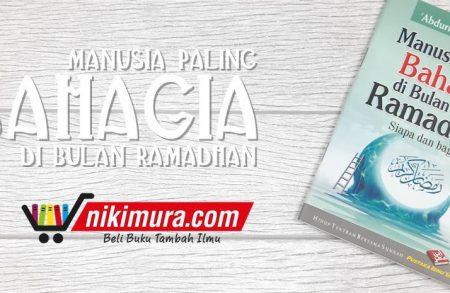 Buku (Saku) Manusia Paling Bahagia di Bulan Ramadhan Siapa dan Bagaimana? (Pustaka Ibnu Umar)