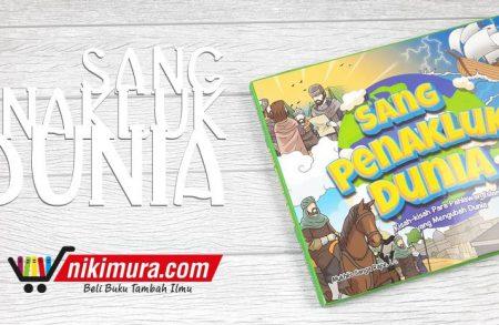 Buku Anak Sang Penakluk Dunia (Persiai Quran Kids)