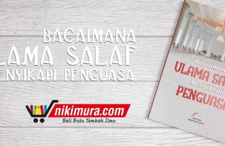 Buku Bagaimana Ulama Salaf Menyikapi Penguasa (Pustaka Imam Asy-Syafi'i)