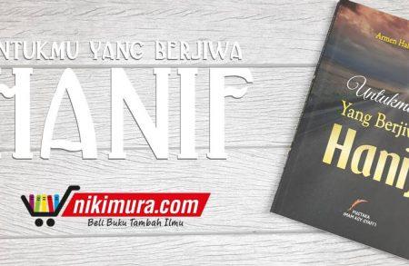 Buku Untukmu yang Berjiwa Hanif (Pustaka Imam Asy-Syafi'i)
