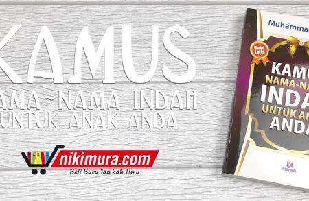 Buku Kamus Nama-Nama Indah untuk Anak Anda (Kiswah Media)